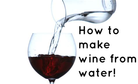 how to turn water into wine blog winerist