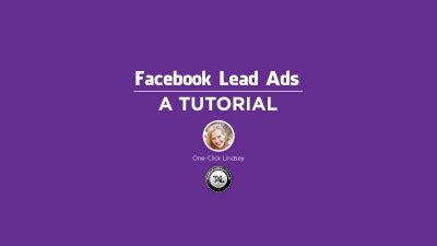 facebook lead ads tutorial facebook lead ads run an effective facebook leads ads