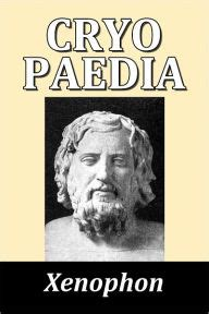 biography of xenophon xenophon s cyropaedia by xenophon nook book ebook