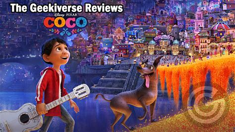 coco review coco video review the geekiverse