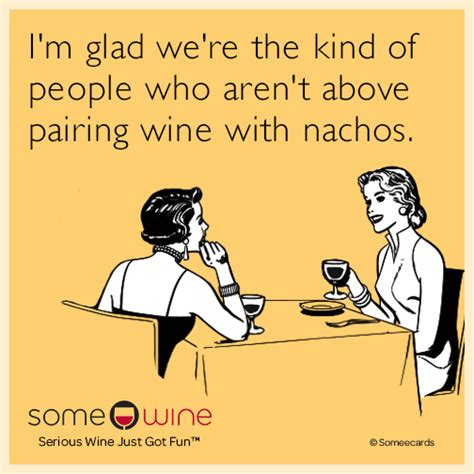 Make An Ecard Meme - wine and nachos wine pinterest wine
