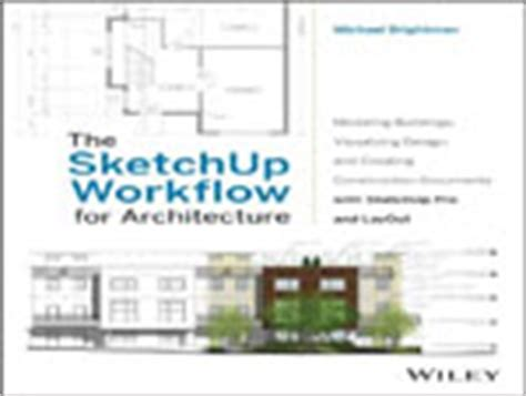 the sketchup workflow for architecture free ebook pdf sketchup books sketchup books pdf