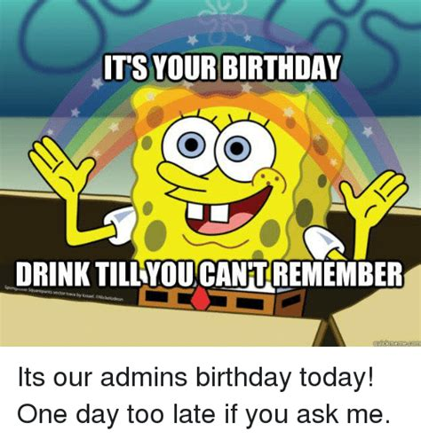 martini birthday meme its your birthday drink till youcantremember meme com its