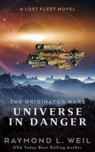 the originator wars conflict unending a lost fleet novel volume 3 books raymond weil