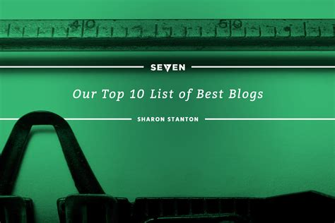 7 Great Blogs by Our Top Ten List Of Best Blogs Studio 7