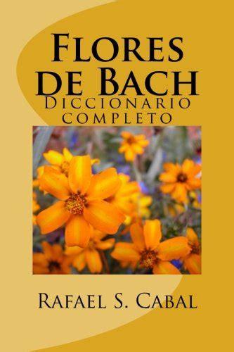 flores de bach diccionario completo libros de salud