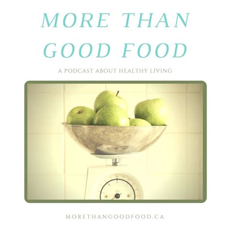 Provender More Than Good Food Goodfood World | welcome to more than good food the podcast brooke the cook