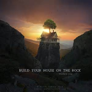 Build Your House Build Your House On The Rock By Kevron2001 On Deviantart
