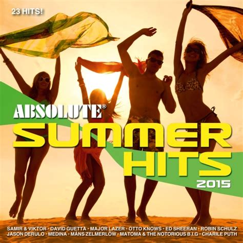 2015 top summer songs absolute summer hits 2015 album absolute music musik