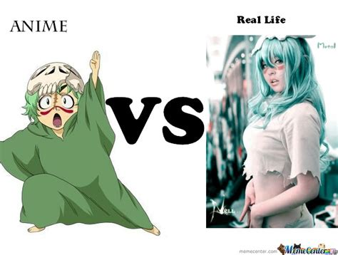 anime vs real life anime vs real life by aexys meme center