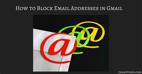 block contact android how to block email addresses in gmail web and android theapptimes