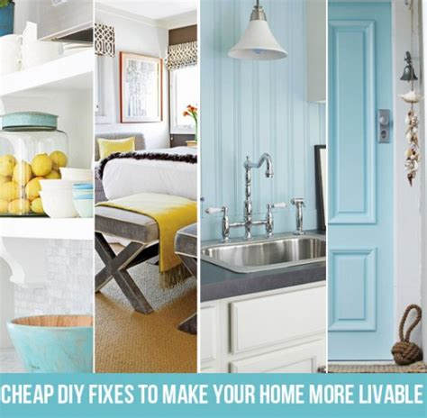 cheap diy fixes to make your home more livable