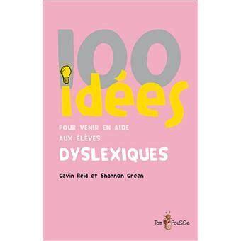 100 Id 233 Es Pour Venir En Aide Aux 233 L 232 Ves Dyslexiques