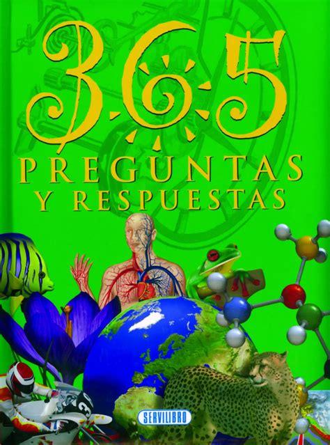 libro 365 preguntas y respuestas libros de lectura cuentos f 225 bulas y adivinanzas libros servilibro ediciones 365 preguntas y