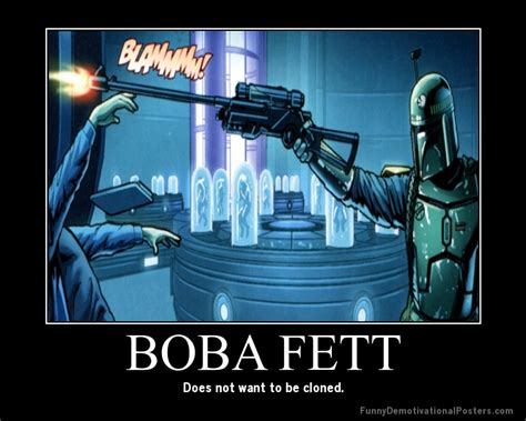 Jango Fett Meme - boba fett doesn t want to be cloned by onikage108 on