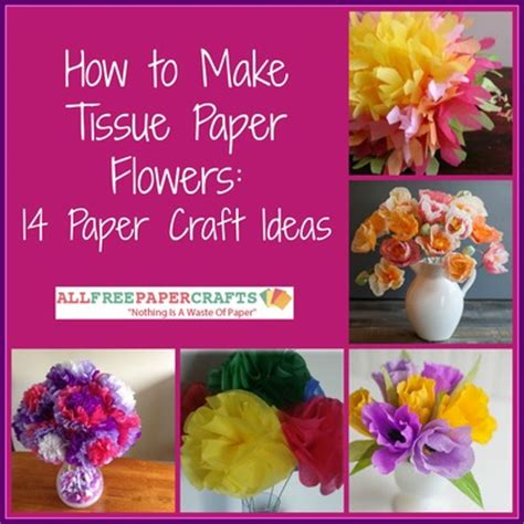 How To Make Simple Flowers Out Of Tissue Paper - how to make tissue paper flowers 14 paper craft ideas