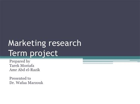 Marketing Mba And Market Research by Marketing Research Term Project