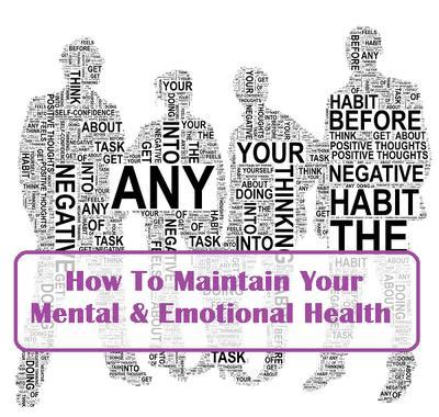 what you can do to maintain your mental and emotional health