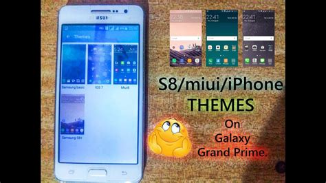 theme chooser for samsung grand prime new themes chooser s8 miui iphone themes in glaxy grand