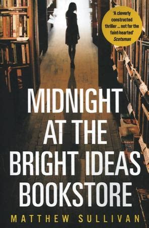 midnight at the bright ideas bookstore a novel books midnight at the bright ideas bookstore matthew sullivan
