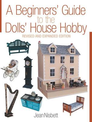 the dolls house barnes a beginners guide to the dolls house hobby revised and expanded edition by jean