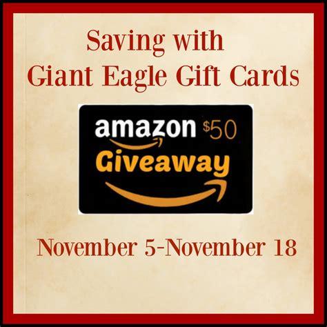 Giant Eagle Amazon Gift Card - saving with giant eagle gift card 50 amazon gift card giveaway gefallfuel15