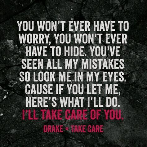 drake rihanna take care lyrics best 25 take care quotes ideas on pinterest take care