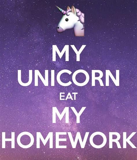 my eats my my unicorn eat my homework poster karool keep calm o matic