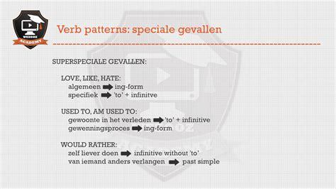 verb pattern hate engels secundair onderwijs verb patterns speciale