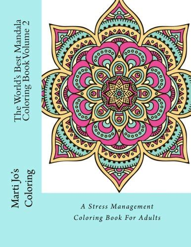 The World S Best Mandala Coloring Book Volume 2 A Stress