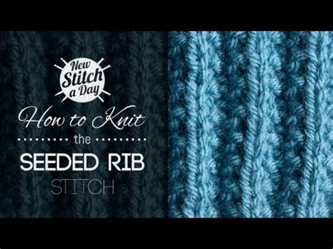 english rib pattern how to knit the seeded rib stitch english style youtube