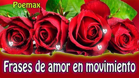 bonitas de rosas rojas con frases de amor imagenes de amor facebook frases de amor rosas rojas imagenes en movimiento
