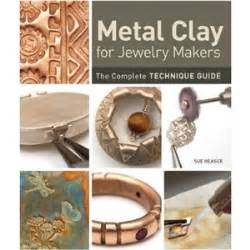 jewelry techniques for metal metal clay for jewelry makers the complete technique