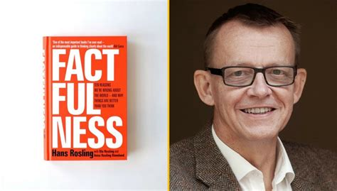 factfulness hans rosling quotes factfulness by hans rosling quotes and excerpts