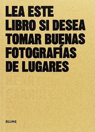 lea este libro si 8498018390 lea este libro si desea tomar buenas fotograf 237 as de lugares