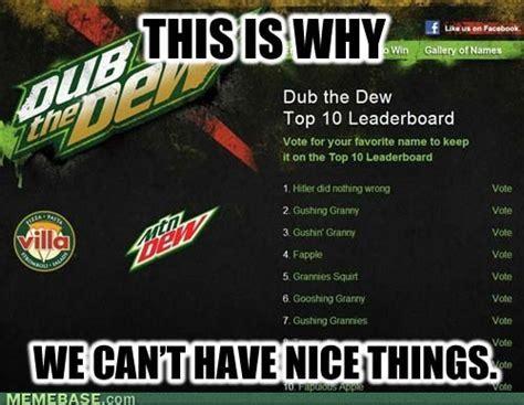 Mountain Dew Meme - image 381515 dub the dew know your meme
