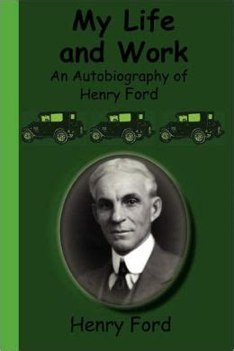 my and work an autobiography of henry ford by henry
