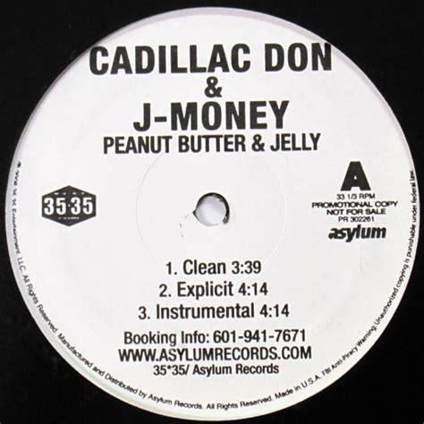 Cadillac Don Songs by Cadillac Don J Money Peanut Butter Jelly Lyrics