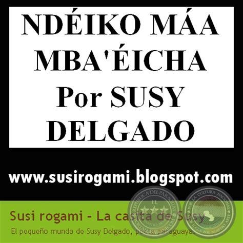 Mba Maa by Portal Guaran 237 Poes 205 As En Guaran 205 De Susy Delgado