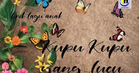 lirik lagu anak kupu kupu  lucu catatan rully moenandir