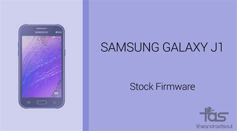 samsung galaxy j1 android themes galaxy j1 firmware download stock rom all variants
