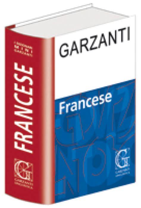libreria garzanti dizionario francese garzanti libro mondadori store