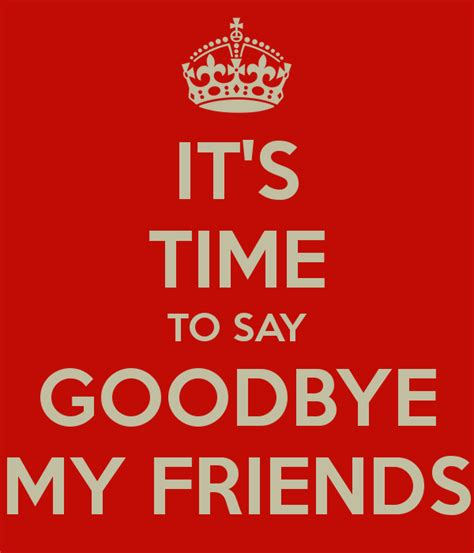 Time To Say Goodbye it s time to say goodbye my friends poster sandro keep
