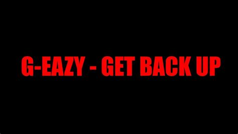 lyrics get up g eazy get back up official lyrics