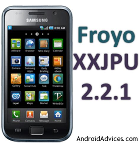 how to upgrade galaxy s to froyo update samsung galaxy s gt i9000 to froyo 2 2 1 android