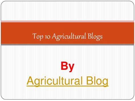 10 Best Blogs For by Top 10 Agricultural Blogs