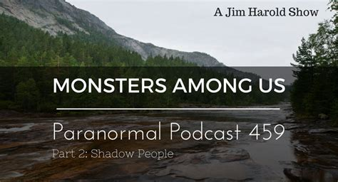 Pdf Monsters Among Exploration Otherworldly Phenomena by Jimharold The Paranormal Podcast Since 2005