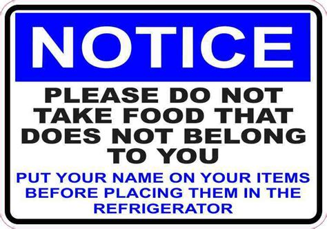 Do You Take Pictures Of Your Food by 5x3 5 Notice Put Your Name On Your Items Refrigerator
