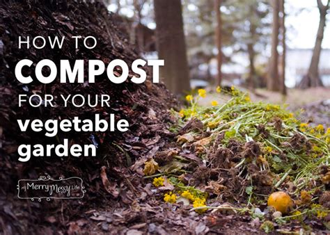 how to make compost for vegetable garden how to compost for your vegetable garden