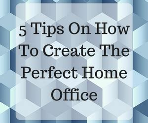 top tips for creating the perfect home office space 5 tips on how to create the perfect home office feature